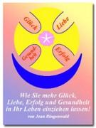 Mehr Glück, Liebe, Erfolg und Gesundheit! (E-Book)