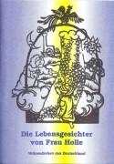 Die Lebensgesichter von Frau Holle: Märchen und Sagen
