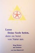 Lasse Deine Seele beten, denn sie betet von Natur aus  - Gebete