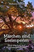 Printausgabe: Märchen sind Seelenperlen. Neue Märchen und Weisheitsgeschichten